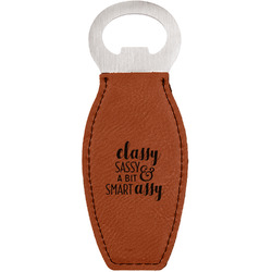 Sassy Quotes Leatherette Bottle Opener (Personalized)
