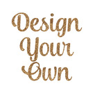 Design Your Own Glitter Iron On Transfer- Custom Sized (Personalized)