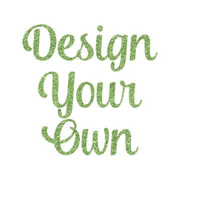 Design Your Own Glitter Iron On Transfer- Custom Sized